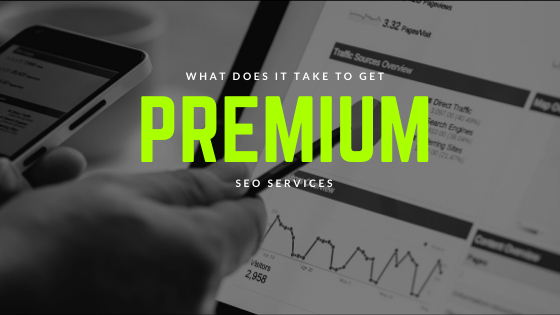 What does it take to get Premium SEO Services